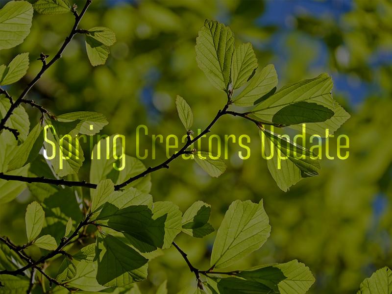 Spring Creators Update