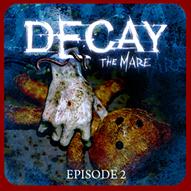 Decay – The Mare Episode 2 временно доступна бесплатно