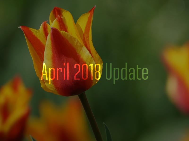 April 2018 Update